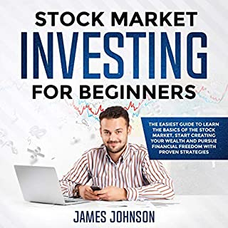Stock Market Investing for Beginners: The Easiest Guide to Learn the Basics of the Stock Market, Start Creating Your Wealth and Pursue Financial Freedom with Proven Strategies audiobook cover art