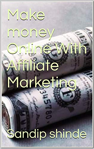 Make money Online With Affiliate Marketing (English Edition)