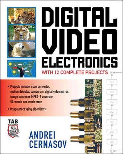 Compare Textbook Prices for Digital Video Electronics with 12 Complete Projects 1 Edition ISBN 0639785508380 by Andrei  Cernasov