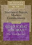 My People's Prayer Book, Vol. 4: Traditional Prayers, Modern Commentaries--Seder K'riyat Hatorah (Shabbat Torah Service)