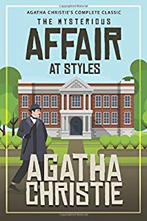 Agatha Christie's Complete Classic: The Mysterious Affair at Styles (Illustrated) (Hercule Poirot)