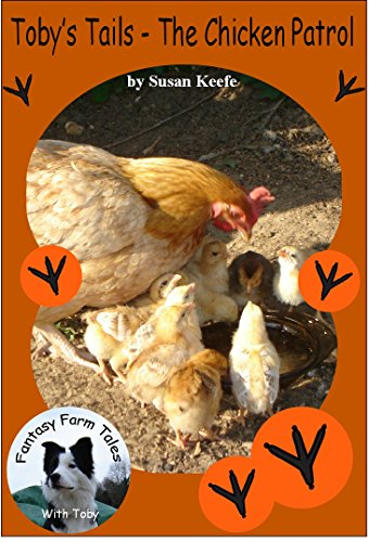Toby's Tails - The Chicken Patrol (Fantasy Farm Tales Book 2)