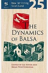 The Dynamics of Balsa (New Writing Scotland) Paperback