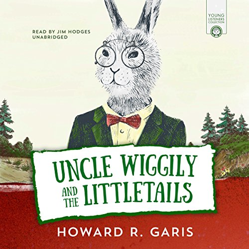 Uncle Wiggily and the Littletails audiobook cover art