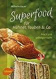 Superfood für Hühner, Tauben und Co.: Frisch und selbstgemischt