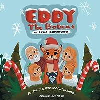 EDDY THE BOBCAT - A True Adventure
