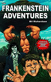 The Frankenstein Adventures by [Bil Richardson]