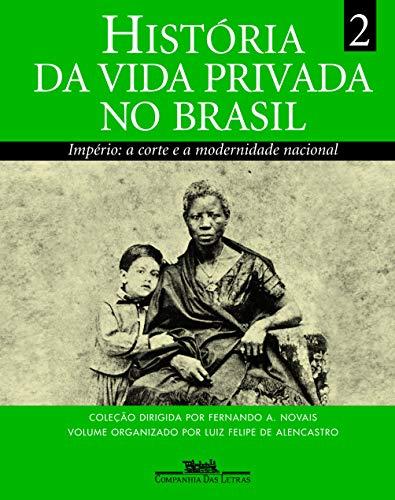 História da vida privada no Brasil (volume 2)