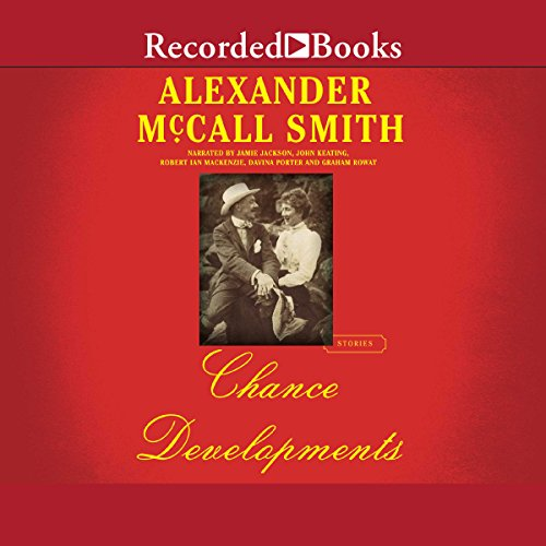 Chance Developments     Stories              Written by:                                                                                                                                 Alexander McCall Smith                               Narrated by:                                                                                                                                 Robert Ian Mackenzie,                                                                                        Jamie Jackson,                                                                                        John Keating,                   and others                 Length: 5 hrs and 22 mins     Not rated yet     Overall 0.0