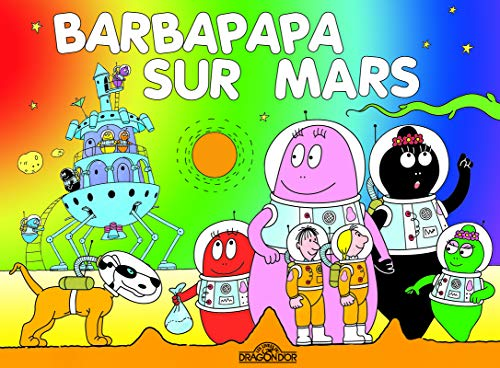 Les Aventures de Barbapapa: Barbapapa sur Mars (Les Albums Barbapapa)