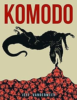 Komodo by [Jeff VanderMeer]