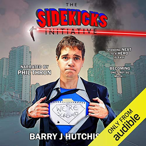 The Sidekicks Initiative: A Comedy Superhero Adventure Audiobook By Barry J. Hutchison cover art