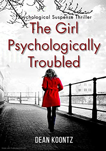 The Girl Psychologically ͏Troubled: A completely ͏gripping psychological suspense thriller with a shocking twist
