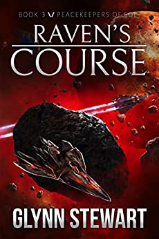 Raven's Course (Peacekeepers of Sol Book 3) by [Glynn Stewart]