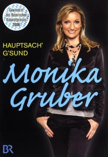 Monika Gruber - Hauptsach' g'sund