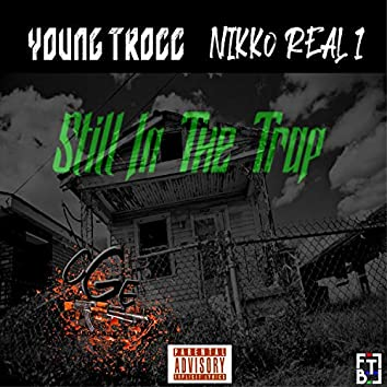 Still in the Trap (feat. Nikko Real 1)