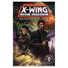 Masquerade (Star Wars: X-Wing Rogue Squadron, #8)
