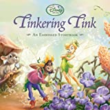 Tinkering Tink (An Embossed Storybook) (Disney Fairies)