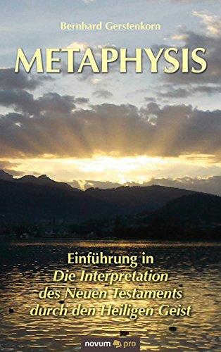Metaphysis: Einführung in Die Interpretation des Neuen Testaments durch den Heiligen Geist