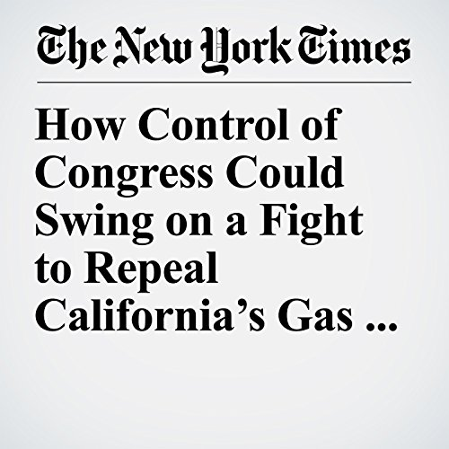 How Control of Congress Could Swing on a Fight to Repeal California's Gas Tax copertina