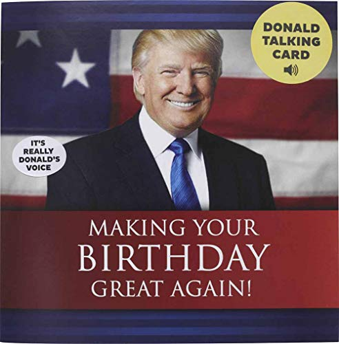 Talking Trump Birthday Card (Trump's Real Voice)