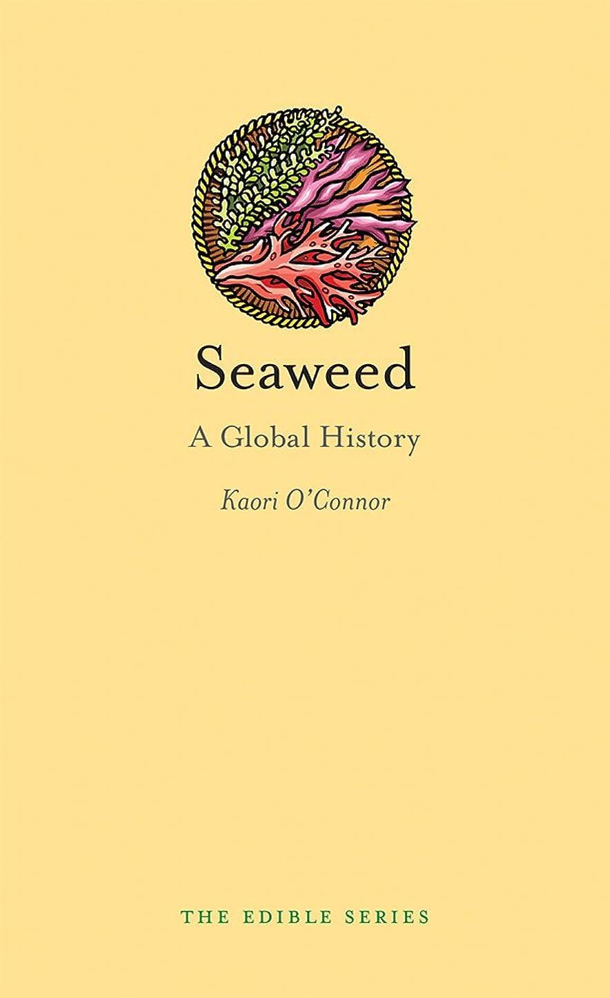 刈り取る札入れ肉のSeaweed: A Global History (Edible) (English Edition)