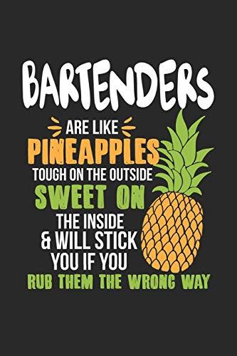 Bartenders Are Like Pineapples. Tough On The Outside Sweet On The Inside: Barkeeper Ananas Notizbuch / Tagebuch / Heft mit Karierten Seiten. Notizheft ... Planer für Termine oder To-Do-Liste.