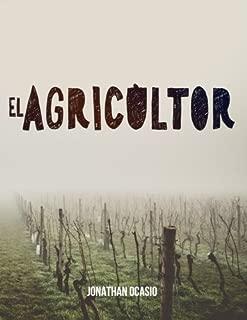 El Agricultor: La forma en la que dios nos cultiva con paciencia a todos. (Spanish Edition)