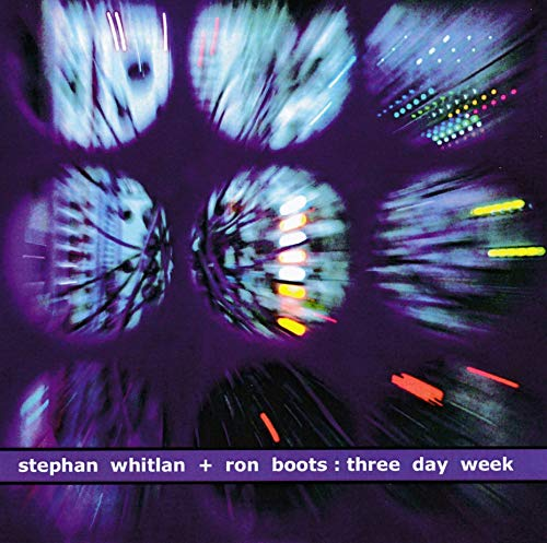 Stephan Whitlan & Ron Boots - Three Day Week