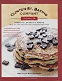 Clinton Street Baking Company Cookbook: Breakfast, Brunch, and Beyond from New York's Favorite Neighborhood Restaurant by Lahman, Dede, Kleinberg, Neil (2011) Hardcover