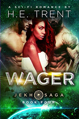 Wager: A Sci-Fi Romance (The Jekh Saga Book 4) by [H.E. Trent]