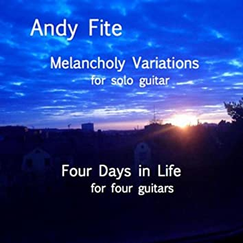 Melancholy Variations/Four Days in Life