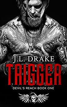 TRIGGER (Devil's Reach Book 1) by [J.L. Drake]