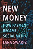 New Money: How Payment Became Social Media