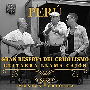 Perú: Gran Reserva del Criollismo