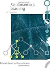 Reinforcement Learning: An Introduction (Adaptive Computation and Machine Learning) (Adaptive Computation and Machine Learning series)