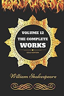 The Complete Works of William Shakespeare - Volume 12: By William Shakespeare - Illustrated