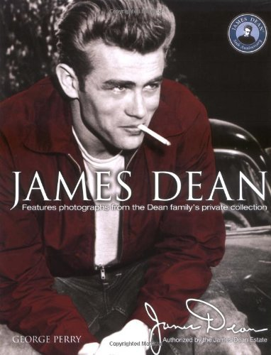 By George Perry James Dean: Features photographs from the Dean family's private collection [Hardcover]