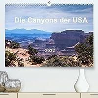 Die Canyons der USA (Premium, hochwertiger DIN A2 Wandkalender 2022, Kunstdruck in Hochglanz): Die Canyons der USA sind bizarre und beeindruckende Landschaften (Monatskalender, 14 Seiten )