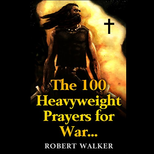 The 100 Heavyweight Prayers for War audiobook cover art