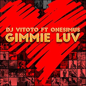 Gimmie Luv (feat. Onesimus)