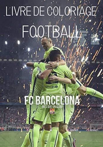 Livre de Coloriage Football FC BARCELONA: Coloriage Football