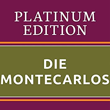 Die Montecarlos - Platinum Edition (The Greatest Hits Ever!)