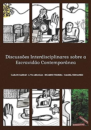 Discussões interdisciplinares sobre a escravidão contemporânea (Portuguese Edition)