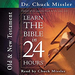 Learn the Bible 24 Hours                    By:                                                                                                                                 Chuck Missler                               Narrated by:                                                                                                                                 Chuck Missler                      Length: 24 hrs and 33 mins     34 ratings     Overall 4.5