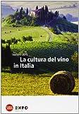 La cultura del vino in Italia. Verso il 2015 (Skira Food)