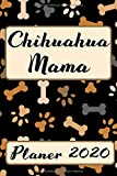 CHIHUAHUA MAMA Planer 2020: Kalender Hundemama Terminplaner | Hunde Terminkalender Wochenplaner, Monatsplaner & Jahresplaner für Hundefrauchen & ... Studium & Beruf | Jahresübersicht | Geschenk