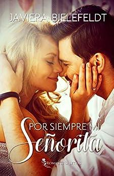 Por siempre mi señorita, Mi señorita 03 - Javiera Bielefeldt (Rom)  51-84A3FghL._SY346_