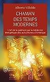 Chaman des temps modernes - L'art de la guérison par la médecine énergétique des autochtones d'Amérique (J'ai lu Aventure secrète t. 11830) - Format Kindle - 9782290134429 - 7,99 €