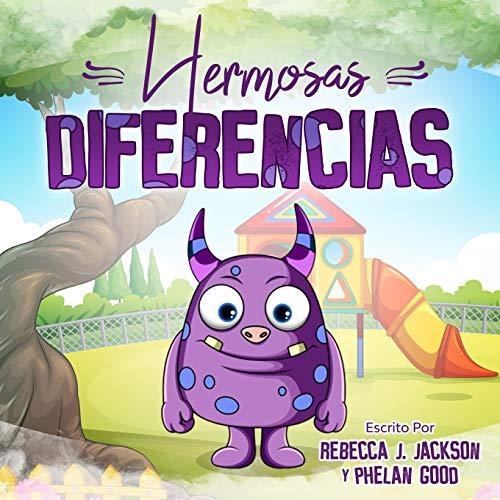 Hermosas Diferencias: Linda Historia Infantil en Español sobre Racismo y Diversidad para Ayudar a Enseñar a sus Hijos Igualdad y Bondad. (Libros de Cuentos Infantiles Ilustrados para Niños)